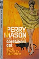 Perry Mason Solves the Case of the Caretaker's Cat