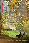 Seasons of Change by Carolyn LeVine Topol