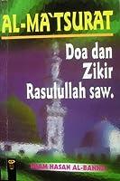 Al-Ma'Tsurat  Kumpulan Doa dan Zikir Rasulullah  Saw