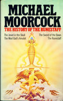 The History Of The Runestaff: The Jewel In The Skull; The Mad God's Amulet; The Sword Of The Dawn; The Runestaff