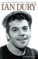 Sex And Drugs And Rock 'n' Roll The Life Of Ian Dury