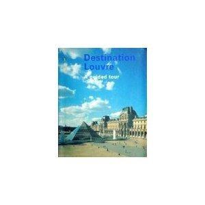 Destination Louvre - A guided Tour