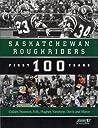 Saskatchewan Roughriders: First 100 Years