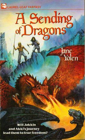 A Sending of Dragons (Pit Dragon Chronicles, #3) by Jane Yolen