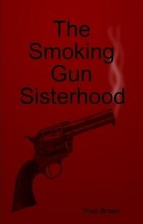 The Smoking Gun Sisterhood