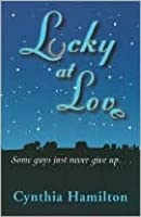 Lucky at Love: Some guys just never give up