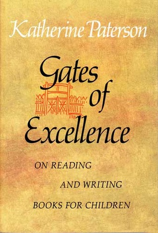 Gates of Excellence: On Reading and Writing Books for Children
