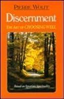 Discernment: The Art of Choosing Well : Based on Ignatian Spirituality