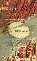 The Perilous Descent into a strange lost world