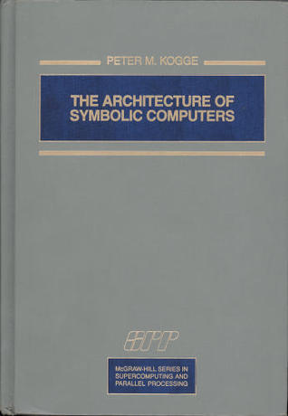 The Architecture of Symbolic Computers