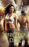 Surrender the Dark (The Dark, #1)