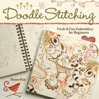 Doodle Stitching: Fresh  Fun Embroidery for Beginners