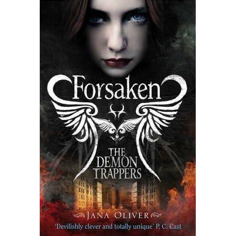 Forsaken (The Demon Trappers, #1) by Jana Oliver