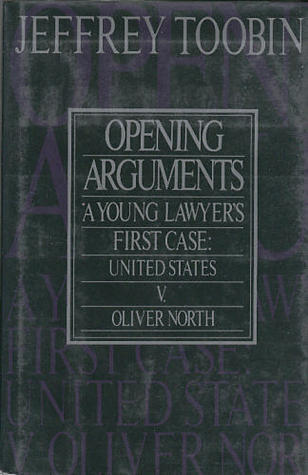 Opening Arguments: 2a Young Lawyer's First Case: United States V. Oliver North