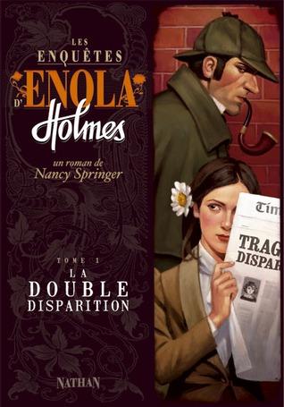 La double disparition (Les enquêtes d'Enola Holmes, #1)