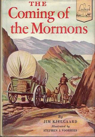The Coming of the Mormons by Jim Kjelgaard