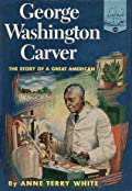 George Washington Carver: The Story of a Great American