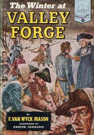 The Winter at Valley Forge by F. Van Wyck Mason