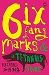 Six Fang Marks & a Tetanus Shot
