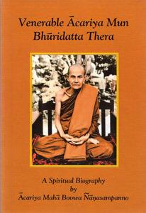 Venerable Ācariya Mun Bhuridatta Thera: A Spiritual Biography
