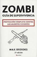 Guía de supervivencia zombi: protección completa contra los muertos vivientes