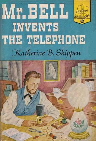 Mr. Bell Invents the Telephone by Katherine Binney Shippen