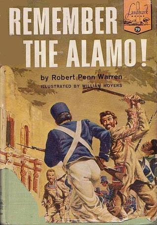 Remember the Alamo! by Robert Penn Warren