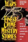 The Year's 25 Finest Crime and Mystery Stories: First Annual Edition (The Year's Finest Crime and Mystery Stories #1991)