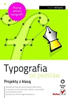 Typografia od podstaw. Projekty z klasą
