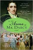 In the Arms of Mr. Darcy (Darcy Saga #4)