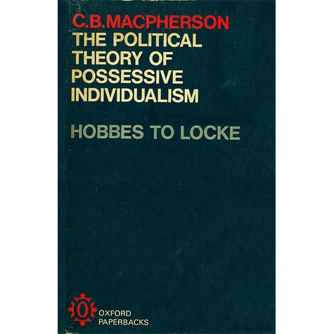 the breaking of lockes ideas on private property in the political theory of possessive individualism , which is a political process that is part of the everyday life of who will pick up the bill for the damage caused to public and private property.