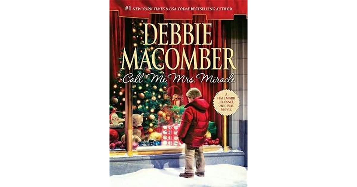 abc619e3d36b2 Call Me Mrs. Miracle (Angelic Intervention  8) by Debbie Macomber