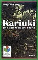 Kariuki und sein weisser Freund : eine Erzählung aus Kenia