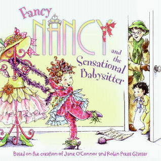 Fancy Nancy And The Sensational Babysitter By Jane O Connor