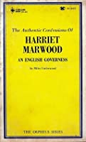 The Authentic Confessions of Harriet Marwood, an English Governess