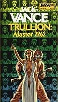 Trullion: Alastor 2262 (Alastor, #1)