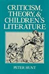 Criticism, Theory, & Children's Literature