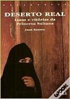 Deserto Real - Lutas e vitórias da princesa sultana