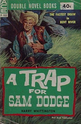 A Trap for Sam Dodge / High Thunder by Harry Whittington