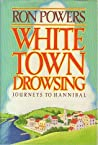 White Town Drowsing: Journeys to Hannibal