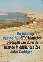 De lokroep van de Nijl: 6700 kilometer per kajak van Burundi naar de Middellandse Zee