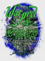 Warped & Wired (The Wryter Chronicles: book 1)