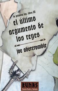 El último argumento de los reyes by Joe Abercrombie