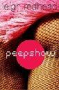 Peepshow by Leigh Redhead