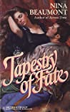 Tapestry of Fate by Nina Beaumont