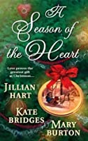 A Season Of The Heart: Rocky Mountain Christmas / The Christmas Gifts / The Christmas Charm (includes Canadian Mounties, #6)