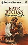 Buccaneer Bride (Harlequin Historical, No 11)