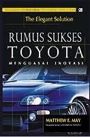The Elegant Solution: Rumus Sukses Toyota Menguasai Inovasi