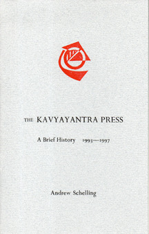 The Kavyayantra Press A Brief History 1993 to 1997 by Andrew Shelling