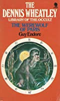 The Werewolf of Paris (Dennis Wheatley Library of the Occult #2)